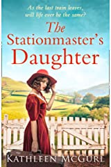 The Stationmaster's Daughter: A gripping and heartbreaking historical mystery for fans of Kate Morton Kindle Edition