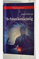 Schneckenkönig Kriminalroman / Rainer Wittkamp Gebundene Ausgabe