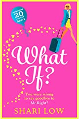 What If?: The best, laugh-out-loud romantic comedy for 2020 from Shari Low Kindle Edition