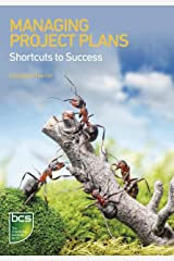 Managing Project Plans: Shortcuts to success Kindle Edition