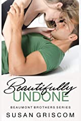 Beautifully Undone (The Beaumont Brothers Book 3) Kindle Edition