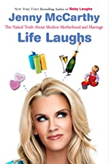 Life Laughs: The Naked Truth about Motherhood, Marriage, and Moving on Paperback