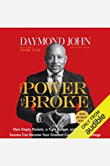The Power of Broke: How Empty Pockets, a Tight Budget, and a Hunger for Success Can Become Your Greatest Competitive Advantage Audible Audiobook