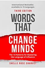 Words That Change Minds: The 14 Patterns for Mastering the Language of Influence (English Edition) Kindle Ausgabe