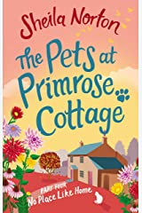 The Pets at Primrose Cottage: Part Four No Place Like Home Kindle Edition