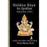 Golden Keys to Jyotisha: Volume Five