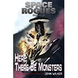Here There Be Monsters (Space Rogues Book 8)
