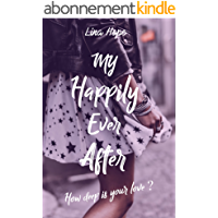 My Happily Ever After : How deep is your love ?