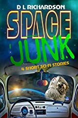 Space Junk - 4 short sci-fi stories Kindle Edition