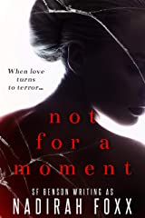 Not For A Moment Kindle Edition