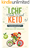 LCHF KETO Cookbook: Reverse Lifestyle Diseases through Healthy Eating. The Complete Guide to LCHF Diet with Meal Plan & Food List. 101 Delicious Vegetarian (Basic to Dessert) Recipes