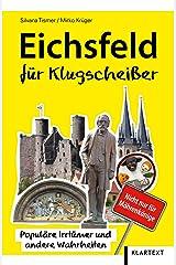 Eichsfeld für Klugscheißer: Populäre Irrtümer und andere Wahrheiten Taschenbuch