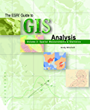 The ESRI Guide to GIS Analysis, Volume 2: Spatial Measurements and Statistics (English Edition)