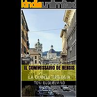 IL COMMISSARIO DE RENSIS: LA QUINTA TRILOGIA (le trilogie del commissario De Rensis Vol. 5)