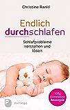 Endlich durchschlafen: Schlafprobleme verstehen und lösen (German Edition)