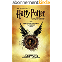 Harry Potter and the Cursed Child - Parts One and Two: The Official Playscript of the Original West End Production…