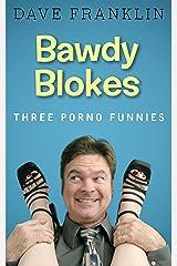 Bawdy Blokes: Three Porno Funnies Kindle Edition