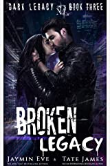 Broken Legacy: A Dark High School Romance (Dark Legacy Book 3) Kindle Edition