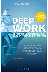 Deep work : retrouver la concentration dans un monde de distractions (French Edition) Kindle Edition
