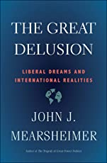 The Great Delusion – Liberal Dreams and International Realities