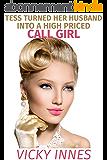 Tess Turned Her Husband Into A High Priced Call Girl (English Edition)