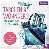 Woolly Hugs Taschen & Wohn-Deko stricken aus ROPE-Garn. Im aktuellen Look einfach und schnell selber stricken. Für Strick-Anfängerinnen und Fortgeschrittene.