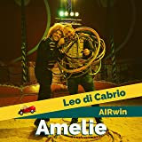Amelie (feat. AIRwin) [Explicit]
