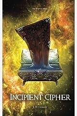 Incipient Cipher (Science Book 3) Kindle Edition