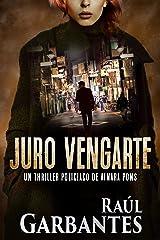 Juro vengarte: Un thriller policíaco (Agente especial Ainara Pons nº 1) Versión Kindle