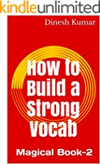 How to Build a Strong Vocab of Essential English Words You Must Know For GMAT CAT TOEFL SAT GRE GATE IELTS TOEIC Exams! Magical Book-2