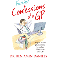 Further Confessions of a GP (The Confessions Series) (English Edition)