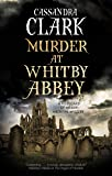 Murder at Whitby Abbey: 10 (An Abbess of Meaux mystery)
