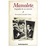 Manolete, biografía de un sinvivir (Ensayo y Divulgación)