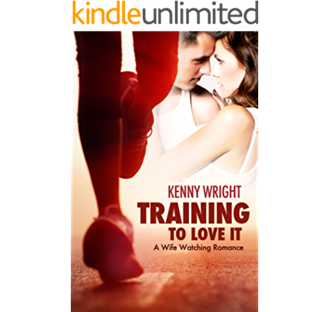 Training To Love It A Hotwife Romance Ebook Wright Kenny Amazon In Kindle Store