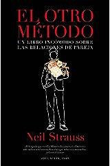 El otro método: Un libro incómodo sobre las relaciones de pareja (No Ficción) (Spanish Edition) Kindle Edition