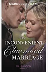 The Inconvenient Elmswood Marriage (Mills & Boon Historical) (Penniless Brides of Convenience, Book 4) Kindle Edition