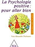 La Psychologie positive : pour aller bien