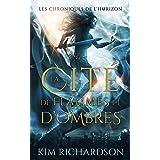 La Cité de flammes et d'ombres (Les Chroniques de l'Horizon t. 3)