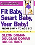 Fit Baby, Smart Baby, Your Babay!: From Birth to Age Six (Gentle Revolution)