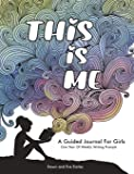 This Is Me: One Year Journal For Girls and Teens With Writing Prompts For Self Exploration, Imaginative Thinking, and Creative Writing