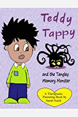Teddy Tappy and the Tangley Memory Monster: A story to help children who have difficult memories Paperback
