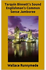 Tarquin Binnett's Sound Englishman's Common Sense Jamboree (Gang of Sneers Book 1) Kindle Edition
