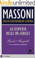 Massoni. Società a responsabilità illimitata: La scoperta delle Ur-Lodges
