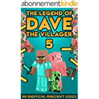 Dave the Villager 5: An Unofficial Minecraft Book (The Legend of Dave the Villager) (English Edition)