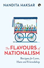 The Flavours of Nationalism: Recipes for Love, Hate and Friendship