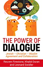 The Power of Dialogue: Jewish – Christian – Muslim Agreement and Collaboration