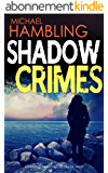 SHADOW CRIMES a gripping crime thriller full of twists (English Edition)