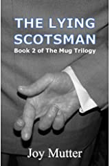 The Lying Scotsman: Book Two in The Mug Trilogy Kindle Edition