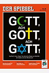 DER SPIEGEL 18/2018: Gott, ach Gott, ach Gott! Broschüre