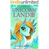 The Adventure of the Girl and the Unicorn : Unicorn land 3: Save the Pegasus (Magical Adventure, Friendship, Grow up, Fantasy